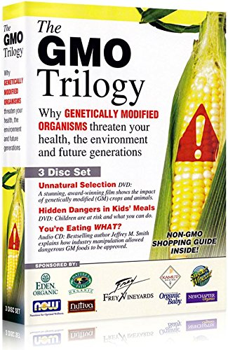 The GMO Trilogy: Why Genetically Modified Organisms Threaten Your Health, the Enviornment, and Future Generations