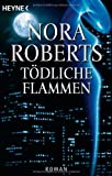 Tödliche Flammen: Roman: Der Roman zum Film