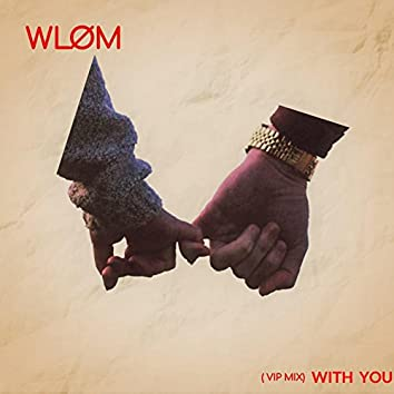 WITH YOU (VIP MIX)