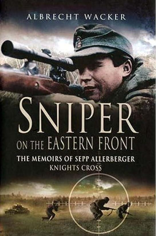 怠けたラインナップ日光Sniper on the Eastern Front: The Memoirs of Sepp Allerberger, Knight's Cross (English Edition)