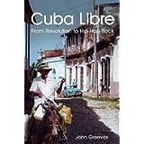 Cuba Libre: From Revolution to Hip-hop Rock (Vanguard)