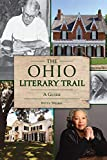 The Ohio Literary Trail: A Guide (History & Guide)