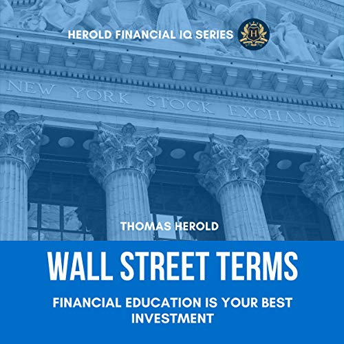 Wall Street Terms: Financial Education Is Your Best Investment audiobook cover art