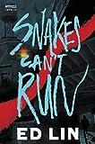 Snakes Can't Run (Robert Chow)