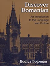 Discover Romanian: An Introduction to the Language and Culture