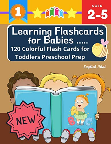 Learning Flashcards for Babies 120 Colorful Flash Cards for Toddlers Preschool Prep English Thai: Basic words cards ABC letters, number, animals, ... kindergarten homeschool Montessori kids