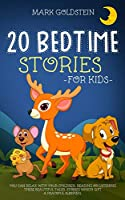 20 Bedtime Stories for Kids: You can relax with your children, reading or listening these beautiful tales. Stories which gift a peaceful sleeping.