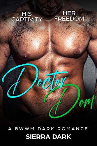 Doctor Dom: A BWWM Dark Romance, Over 40 , Irish Doctor (English Edition)