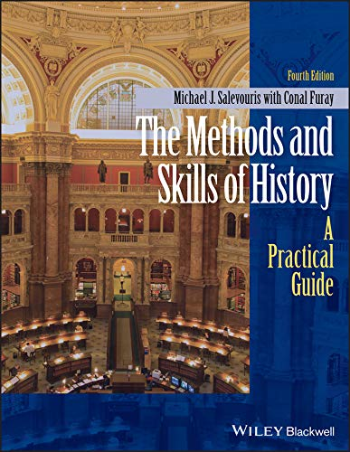 Compare Textbook Prices for The Methods and Skills of History: A Practical Guide 4 Edition ISBN 9781118745441 by Salevouris, Michael J.,Furay, Conal