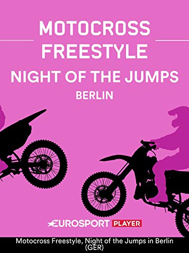 Motocross Freestyle: Night of the Jumps in Berlin (GER)