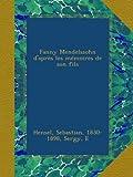 Fanny Mendelssohn d'après les mémoires de son fils (French Edition)