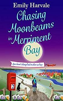 Chasing Moonbeams in Merriment Bay by [Emily Harvale]