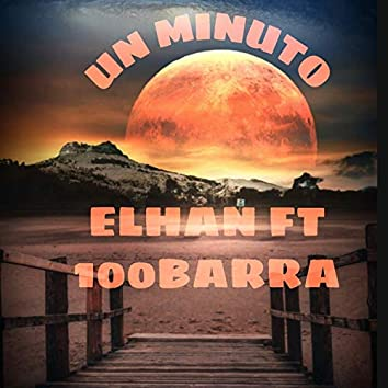 Un Minuto (feat. 100Barra)