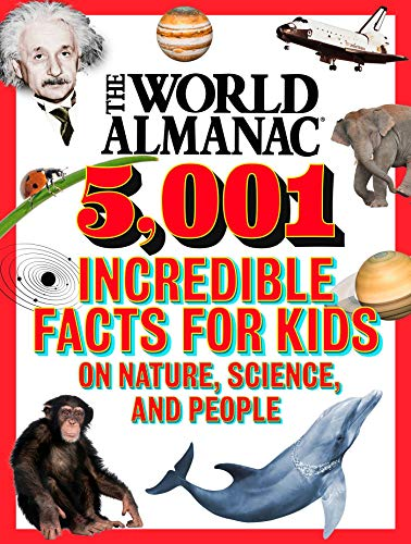 The World Almanac 5,001 Incredible Facts for Kids on Nature, Science, and People (English Edition)