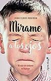 Mírame a los ojos: Mi vida con el síndrome de Asperger (ENSAYO)