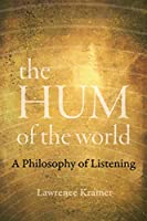 The Hum of the World: A Philosophy of Listening