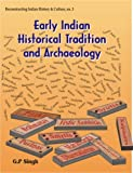 Early Indian Historical Tradition and Archaeology: Puranic Kingdoms and Dynasties with Genealogies (Reconstructing Indian History and Culture)
