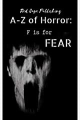 F is for Fear (A to Z of Horror Book 6) Kindle Edition
