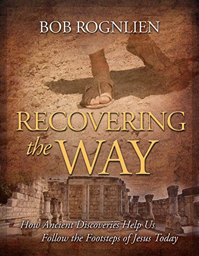 Recovering the Way: How Ancient Discoveries Help Us Follow the Footsteps of Jesus Today (English Edition)