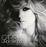 Blown Away by Carrie Underwood (2012-07-31)