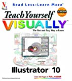 Teach Yourself VISUALLY Illustrator? 10 (Visual Read Less, Learn More)