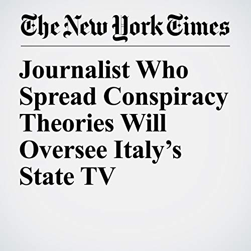 Journalist Who Spread Conspiracy Theories Will Oversee Italy's State TV copertina