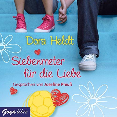 Siebenmeter für die Liebe                   Autor:                                                                                                                                 Dora Heldt                               Sprecher:                                                                                                                                 Josefine Preuß                      Spieldauer: 2 Std. und 4 Min.     22 Bewertungen     Gesamt 4,5