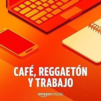 Café, Reggaetón y Trabajo