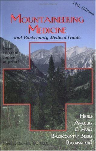 Mountaineering Medicine and Backcountry Medical Guide