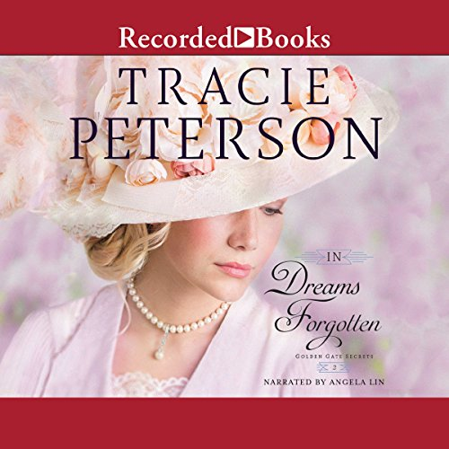 In Dreams Forgotten     Golden Gate Secrets, Book 2              Autor:                                                                                                                                 Tracie Peterson                               Sprecher:                                                                                                                                 Angela Lin                      Spieldauer: 10 Std. und 12 Min.     Noch nicht bewertet     Gesamt 0,0