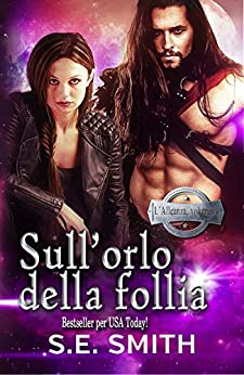 Sull'orlo della follia (L'Alleanza Vol. 6) (Italian Edition) by [S.E. Smith, Ernesto Pavan]