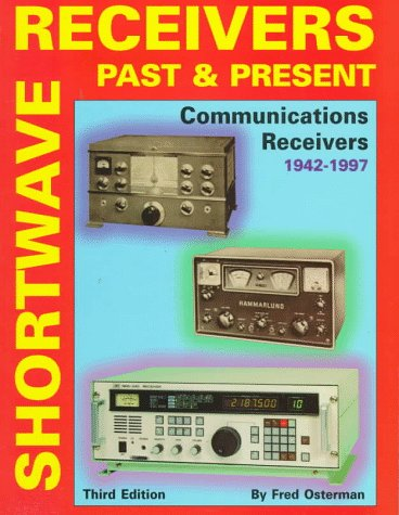 Shortwave Receivers Past & Present: Communications Receivers 1942-1997