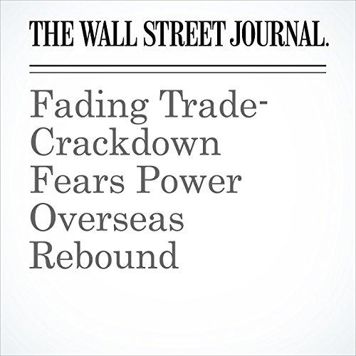 Fading Trade-Crackdown Fears Power Overseas Rebound copertina