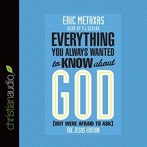 Everything You Always Wanted to Know About God (But Were Afraid to Ask): The Jesus Edition audiobook cover art