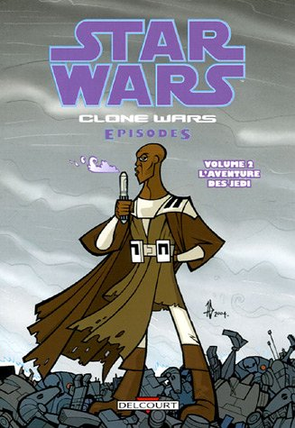 Star Wars - Clone Wars épisodes T02 - L'aventure des Jedi