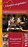 Herzlich eingeladen! WUPPERTAL - Gutscheinbuch & Restaurantführer - 100 GUTSCHEINE (gültig bis 28.02.2015)