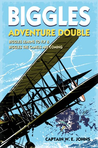 Biggles Adventure Double: Biggles Learns to Fly & Biggles the Camels are Coming: WWI Omnibus Edition (English Edition)