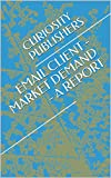 EMAIL CLIENT - MARKET DEMAND - A REPORT (English Edition)