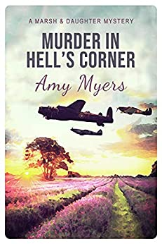 Murder in Hell's Corner (Marsh and Daughter Book 3) by [Amy Myers]