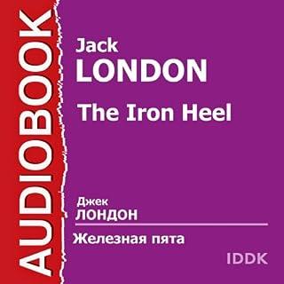 Zheleznaja pjata [The Iron Heel]                   By:                                                                                                                                 Jack London                               Narrated by:                                                                                                                                 Anna Kozhevnikova                      Length: 11 hrs and 4 mins     2 ratings     Overall 3.0