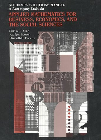 Budnick's Applied Mathematics for Business, Economics and Social Sciences (Applied Mathematics For Business By Budnick Solutions Manual)