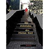 Die Zeitstufen des Florian Knet. (German Edition)
