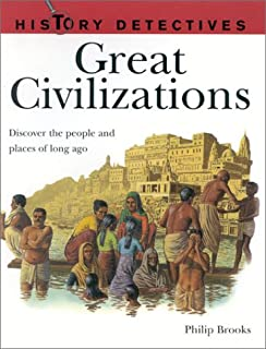 History Detectives: Great Civilizations: Discover the People and Places of Long Ago