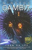 Ninefox Gambit (Machineries of Empire Tril 1)