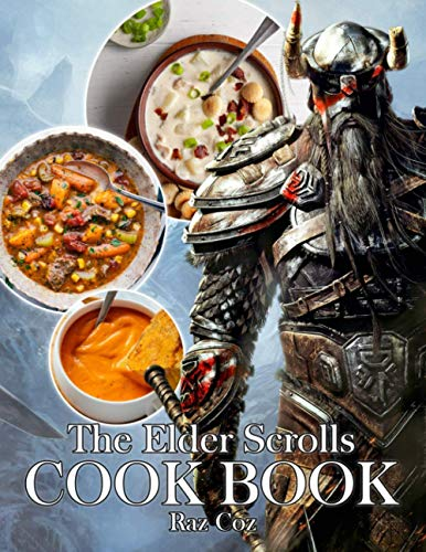The Elder Scrolls Cookbook: A Incredible Book To Relieve Stress And Relax With Your Friends