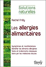 Les allergies alimentaires - Solutions naturelles (French Edition)