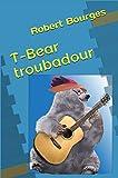 T-Bear troubadour (French Edition)