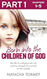 Born into the Children of God: Part 1 of 3: My life in a religious sex cult and my struggle for survival on the outside (English Edition)