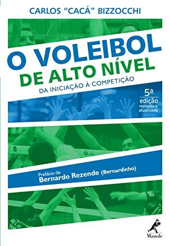 O voleibol de alto nível: da iniciação à competição 5a ed. (Portuguese Edition)