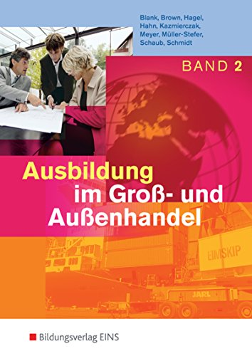 Ausbildung im Groß- und Außenhandel. Band 2 Lernfelder 5-8. Lehr-/Fachbuch